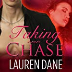 Taking Chase: Chase Brothers, Book 2 (       UNABRIDGED) by Lauren Dane Narrated by Aletha George