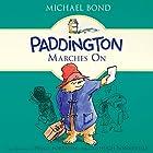 Paddington Marches On Hörbuch von Michael Bond Gesprochen von: Hugh Bonneville