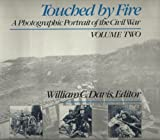 Touched by Fire, A Photographic Portrait of the Civil War, Volume Two (v. 2) (0316176648) by Davis, William C.