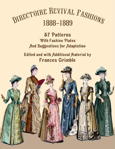 Buy Directoire Revival Fashions 1888-1889 57 Patterns with Fashion Plates and Suggestions for Adaptation096372407X Filter