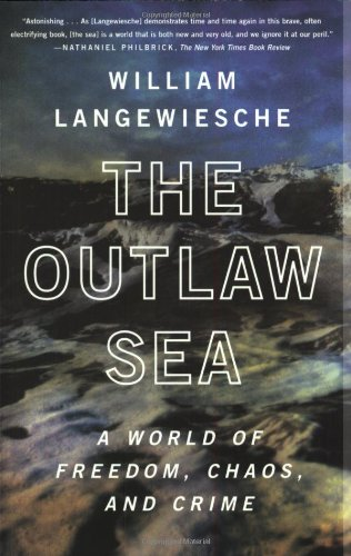 The Outlaw Sea: A World of Freedom, Chaos, and Crime