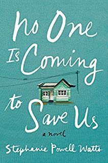 Book Cover: No One Is Coming to Save Us: A Novel