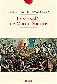 La vie volée de Martin Sourire par Christian Chavassieux