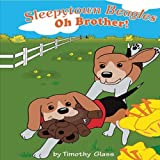 Oh, Brother!: Sleepytown Beagles