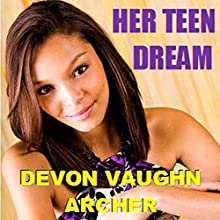 Her Teen Dream Audiobook by Devon Vaughn Archer Narrated by Quiana Goodrum