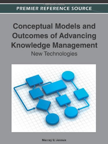 Conceptual Models and Outcomes of Advancing Knowledge Management: New Technologies (Premier Reference Source)