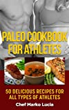 img - for Paleo Cookbook For Athletes (Paleo Diet Recipes 3) book / textbook / text book