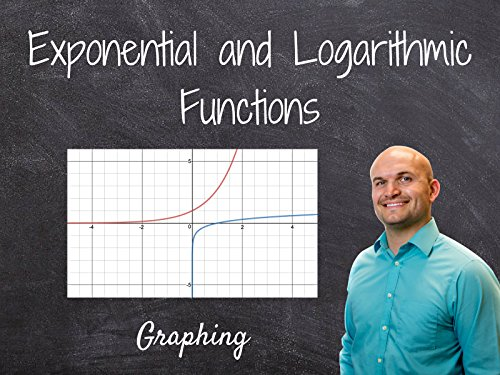 Exponential and Logarithmic Functions - Season 1