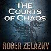 The Courts of Chaos: The Chronicles of Amber, Book 5 | Roger Zelazny