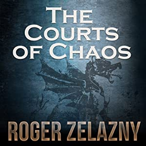 The Courts of Chaos: The Chronicles of Amber, Book 5 | [Roger Zelazny]