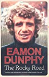 img - for By Eamon Dunphy The Rocky Road [Hardcover] book / textbook / text book