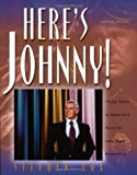 Here's Johnny!: Thirty Years of America's Favorite Late-Night Entertainer (1581822650) by Cox, Stephen
