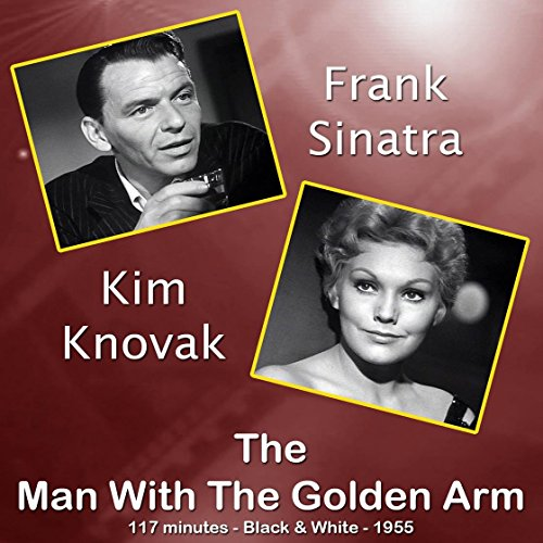 Man With The Golden Arm, The - 1955 (Digitally Remastered Version)