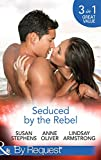 Seduced by the Rebel: The Big Bad Boss / There's Something About a Rebel... / The Socialite and the Cattle King (Mills & Boon By Request) (Risky Business, Book 1)