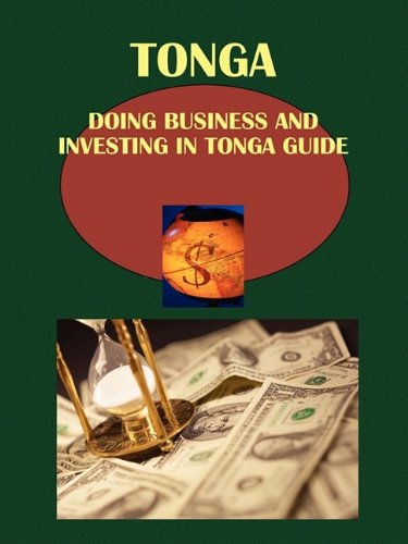 Doing Business and Investing in Tonga Guide (World
