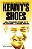Kennys Shoes: A Walk Through the Storied Life of the Remarkable Kenneth W. Monfort