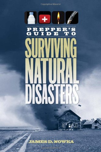 Preppers Guide To Surviving Natural Disasters