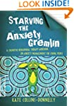 Starving the Anxiety Gremlin: A Cogni...