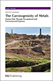 img - for The Carcinogenicity of Metals: Human Risk Through Occupational and Environmental Exposure (Issues in Toxicology) book / textbook / text book