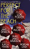 Perfect for the Beach (Dean Brothers) (0758207727) by Lori Foster