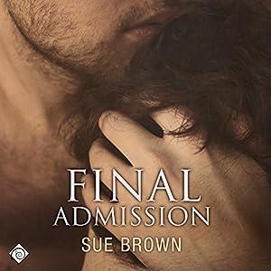 Final Admission | [Sue Brown]