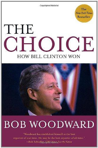 The Choice: How Bill Clinton Won