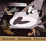 Nowhere, Sideshow, Thin Air by Frith, Fred (2009-10-20)