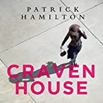 Craven House | Patrick Hamilton,Will Self - introduction