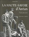 echange, troc Laurence Janin - La Haute-Savoie d'Antan : La Haute-Savoie à travers la carte postale ancienne