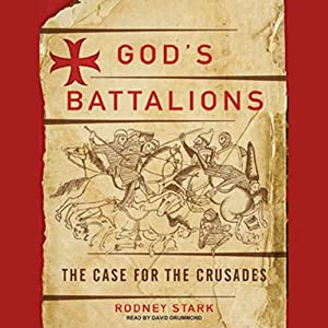 God's Battalions: The Case for the Crusades | [Rodney Stark]