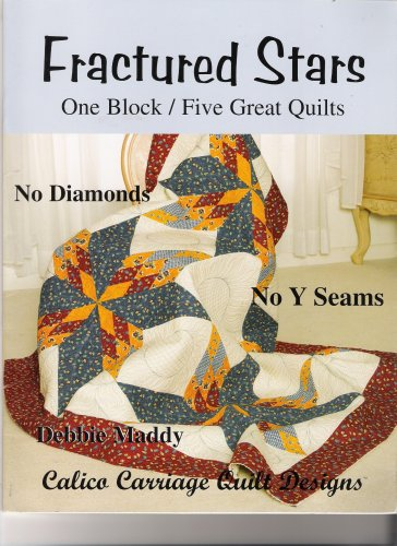 Fractured Stars: One Block, Five Great Quilts