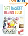 The Gift Basket Design Book, 2nd: Eve...