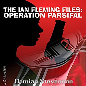 The Ian Fleming Files: Operation Parsifal Audiobook