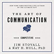 The Art of Communication: Your Competitive Edge Audiobook by Jim Stovall, Raymond H. Hull Narrated by Rich Germaine