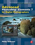 Advanced Photoshop Elements 7 for Digital Photographers (0240521587) by Andrews, Philip