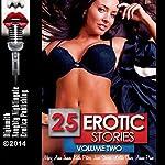 25 Erotic Stories: Volume Two | Mary Ann James,Kathi Peters,June Stevens,Lolita Davis,Anna Price