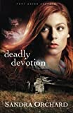 img - for Deadly Devotion: A Novel (Port Aster Secrets) (Volume 1) by Sandra Orchard (2013-06-01) book / textbook / text book