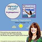 My Wake UP Call (R) to Passion - Daily Inspirational Messages - Volume 2: Find and Live Your Passion with Thought Leader Janet Attwood | Janet Attwood