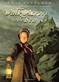 Walk Across the Sea (0689841337) by Fletcher, Susan