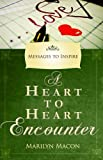 img - for A Heart to Heart Encounter: Messages to Inspire book / textbook / text book
