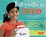 Babysitting Safety: Preventing Accidents and Injury (Snap Books)