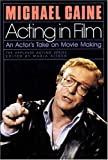 img - for Acting in Film: An Actor's Take on Movie Making (Applause Acting Series) by Michael Caine (1990) Hardcover book / textbook / text book