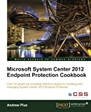 Private: Microsoft System Center 2012 Endpoint Protection Cookbook