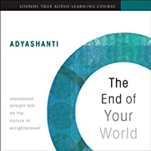 The End of Your World  by Adyashanti