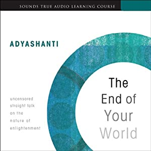 The End of Your World | [Adyashanti]