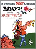 Asterix and the Secret Weapon: Album #29 (Asterix (Orion Paperback)) (0752847775) by Uderzo, Albert