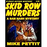 THE SKID ROW MURDERS (SAM NASH, P.I. HARD BOILED MYSTERY)