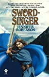 Sword-singer (Tiger and Del) (0886772958) by Roberson, Jennifer