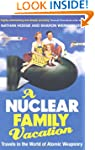 A Nuclear Family Vacation: Travels in...