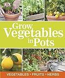 Grow Vegetables in Pots
